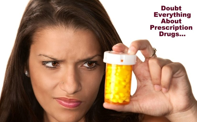 Are Prescription Drugs Designed to Actually Make People Sick?