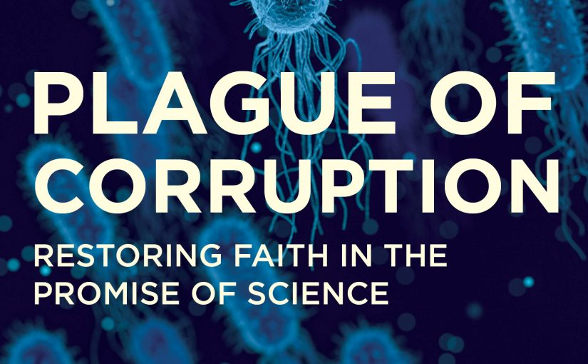 """PLAGUE OF CORRUPTION"" – Going to Jail for Science…"