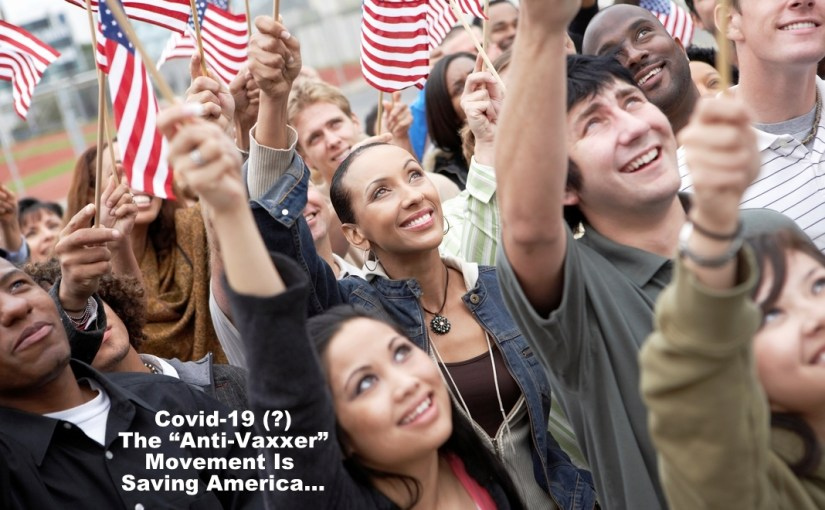 "The ""Anti-Vaxxer"" Movement is Responsible for The ""Covid-19"" Attack On America…"