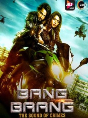 Bang Baang 2021 WEB-DL 1.3GB Hindi Complete S01 Download 720p