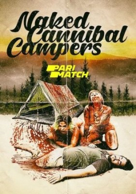 18+ Naked Cannibal Campers 2020 WEB-DL 200Mb Hindi Dual Audio 480p Watch Online Full Movie Download bolly4u