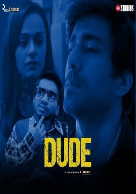 Dude 2021 WEB-DL 1.2Gb Hindi S01 Complete Download 720p Watch Online Free bolly4u