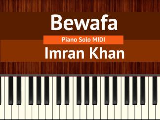 Bewafa Piano Solo MIDI - Imran Khan