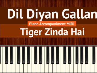 Dil Diyan Gallan Piano Accompaniment MIDI