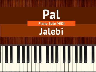 Pal Piano Solo MIDI - Jalebi