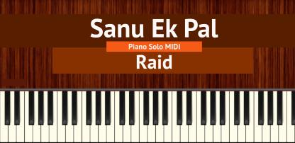 Sanu Ek Pal Piano Solo MIDI - Raid