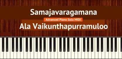 Samajavaragamana - Ala Vaikunthapurramuloo Advanced Piano Solo MIDI