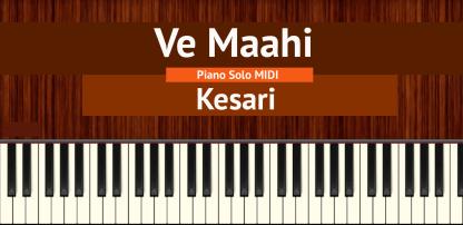 Ve Maahi - Kesari Piano Solo MIDI