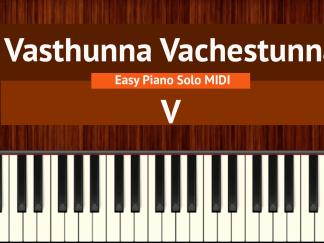 Vasthunna Vachestunna - V Easy Piano Solo MIDI
