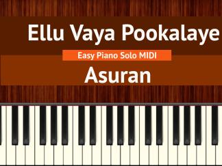 Ellu Vaya Pookalaye - Asuran Easy Piano Solo MIDI