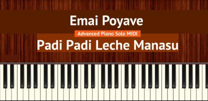Emai Poyave - Padi Padi Leche Manasu Advanced Piano Solo MIDI