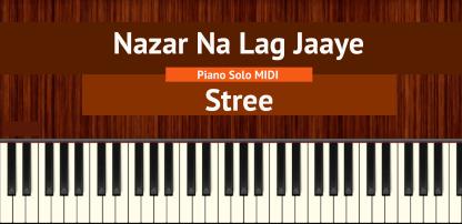 Nazar Na Lag Jaaye - Stree Piano Solo MIDI