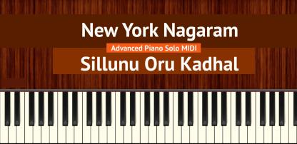 New York Nagaram - Sillunu Oru Kadhal Advanced Piano Solo MIDI