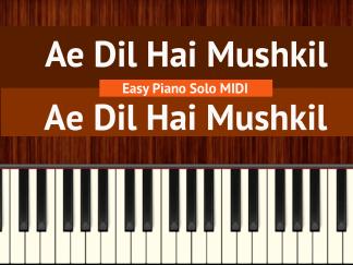Ae Dil Hai Mushkil - Ae Dil Hai Mushkil Easy Piano Solo MIDI