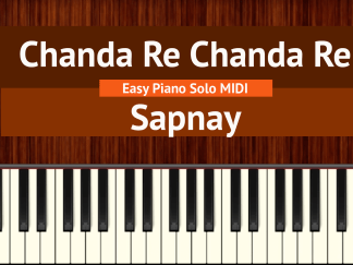 Chanda Re Chanda Re Easy Piano Solo MIDI