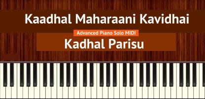 Kaadhal Maharaani Kavidhai - Kadhal Parisu Advanced Piano Solo MIDI