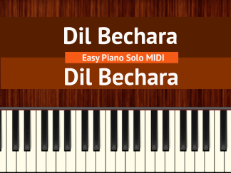 Dil Bechara - Dil Bechara Easy Piano Solo MIDI