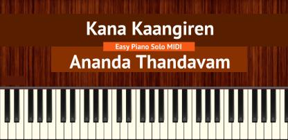 Kana Kaangiren - Ananda Thandavam Easy Piano Solo MIDI