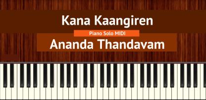 Kana Kaangiren - Ananda Thandavam Piano Solo MIDI