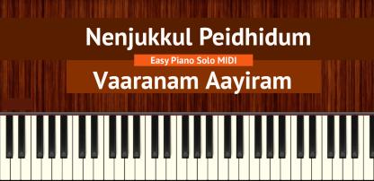 Nenjukkul Peidhidum - Vaaranam Aayiram Easy Piano Solo MIDI