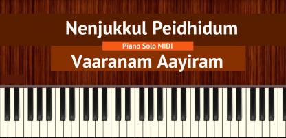 Nenjukkul Peidhidum - Vaaranam Aayiram Piano Solo MIDI