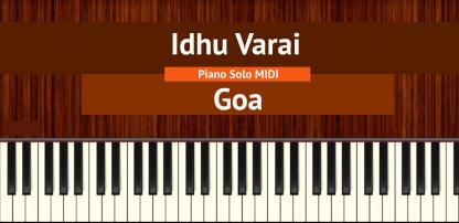 Idhu Varai - Goa Piano Solo MIDI