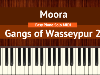 Moora - Gangs of Wasseypur 2 Easy Piano Solo MIDI