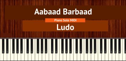 Aabaad Barbaad - Ludo Piano Solo MIDI