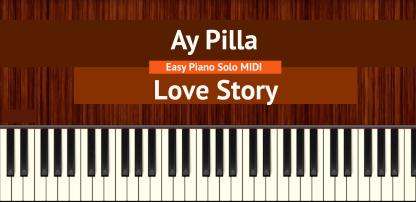 Ay Pilla - Love Story Easy Piano Solo MIDI