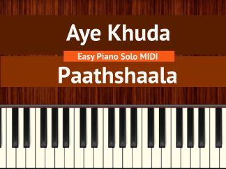 Aye Khuda - Paathshaala Easy Piano Solo MIDI