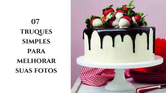 07 2Btruques 2Bsimplespara 2Bmelhorarsuas 2Bfotos 1 - Como fotografar bolos e cupcakes