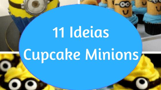 Cupcakes Minion : 11 Ideias de decoração