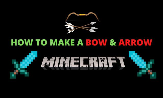 How to Make Bow and Arrow in Minecraft? - A step by step Guide