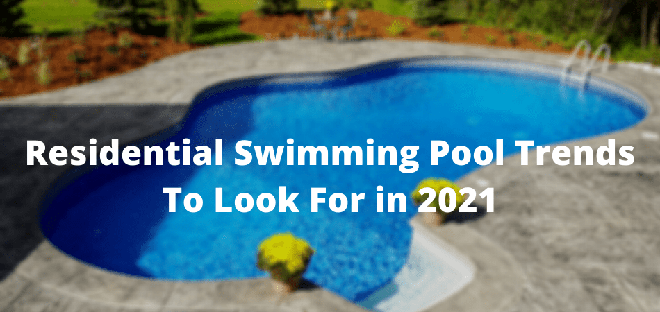 residential swimming pool trends to
