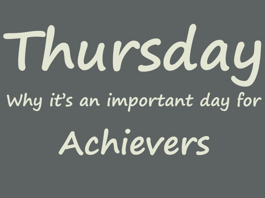 Why Thursday is an important day for Achievers