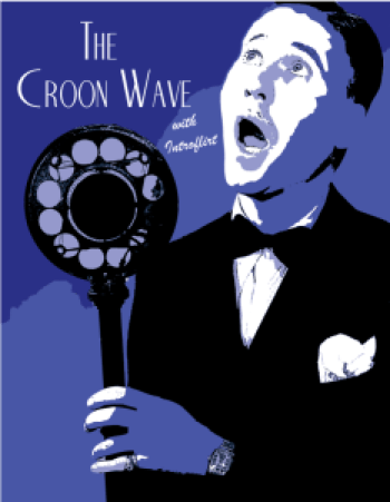 The Croon Wave with Introflirt