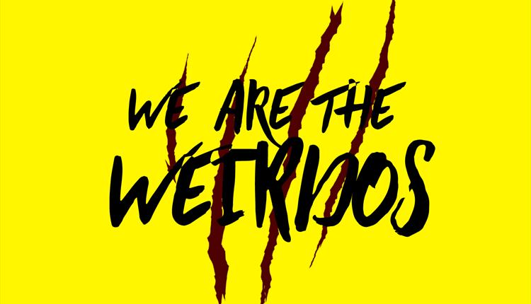 'We Are The Weirdos' Presented by The Final Girls – WiHM