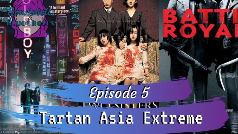 [PODCAST] Episode 5: Tartan Asia Extreme Titles
