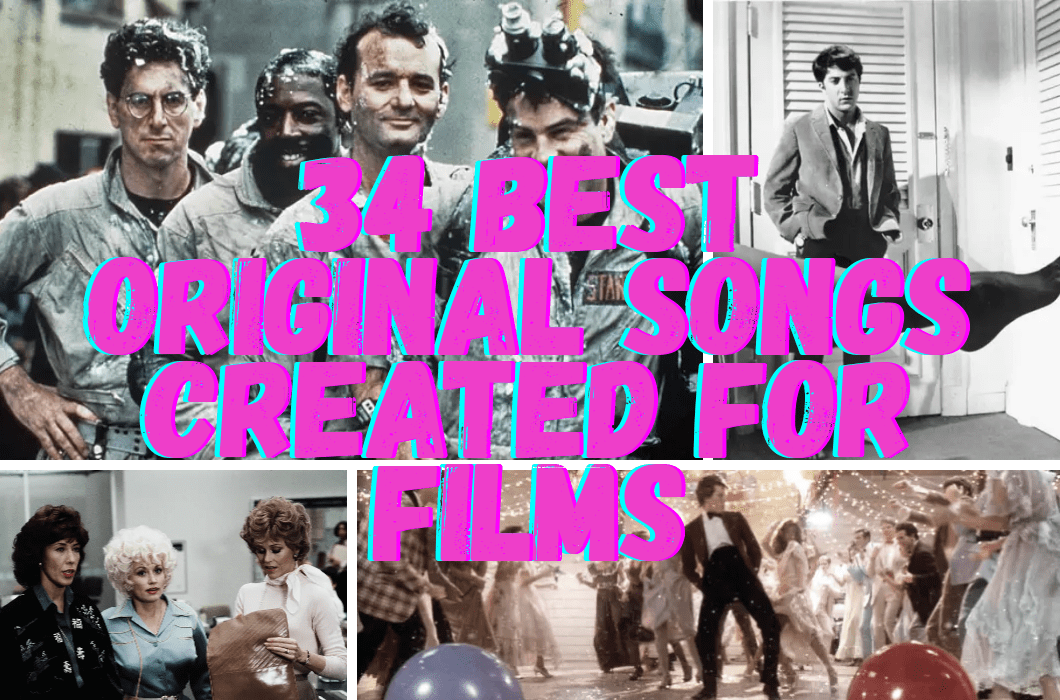 34 Best Original Songs Created for Films