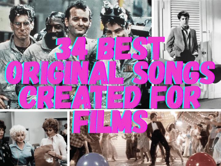 34 Best Original Songs Created for Films