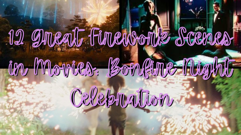 12 Great Firework Scenes in Movies: Bonfire Night Celebration