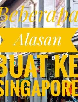 Beberapa Alasan Buat ke Singapore!