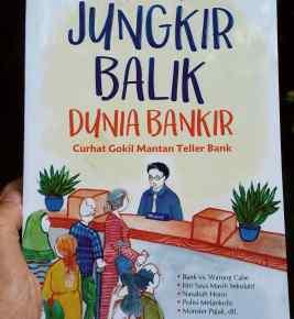 Buku Jungkir Balik Dunia Bankir : Bacaan Segar Pengalaman Teller Bank di Kota Besar