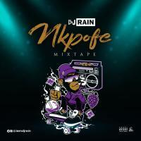 Music: Nkpofe Mixtape - Dj Rain @iamdjrain