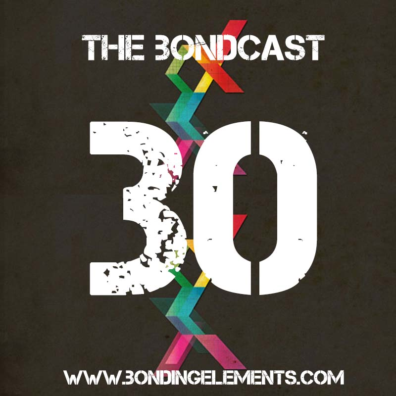 The Bondcast Episode 030