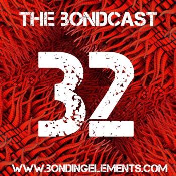 The Bondcast EP032