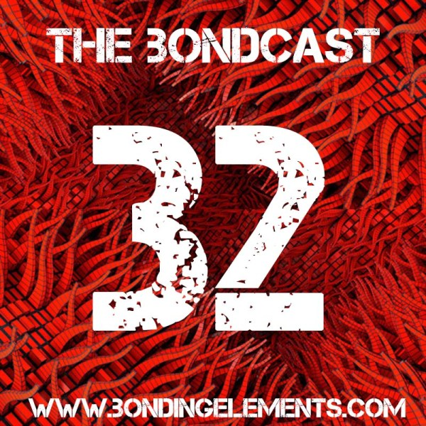 The Bondcast EP032
