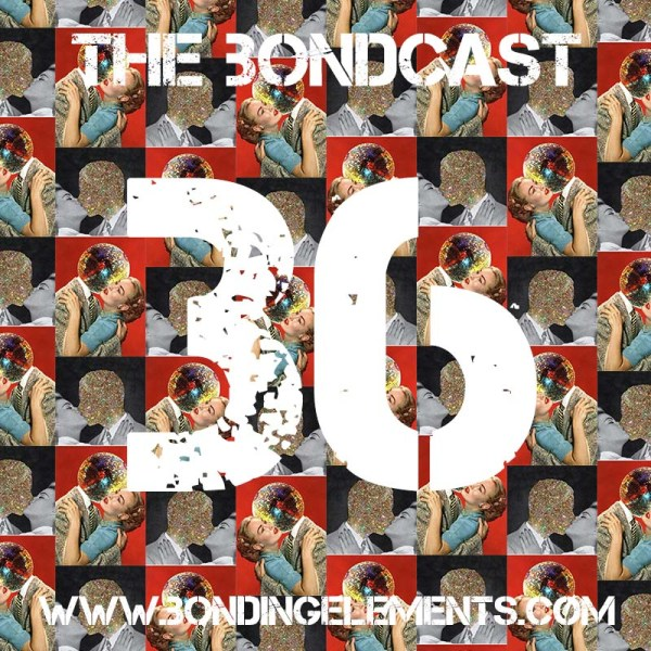 The Bondcast EP036
