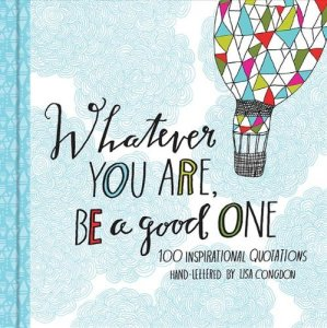 Whatever You Are Be A Good One Book