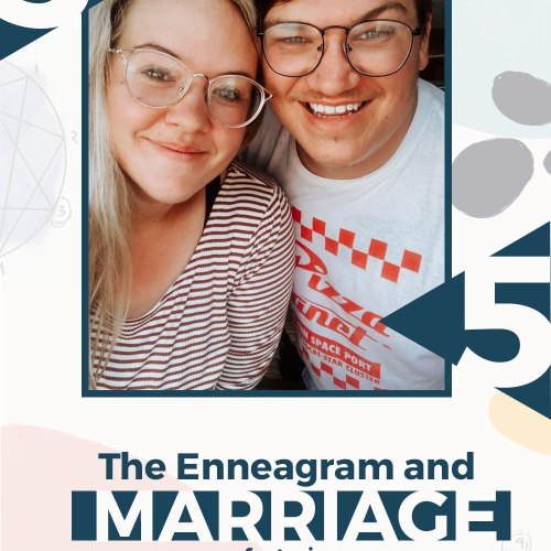 Enneagram and Marriage featuring Ashlee and Seth